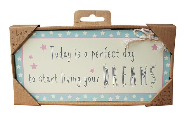 Skilt med ordene: Today is a perfect day to start living your dreams